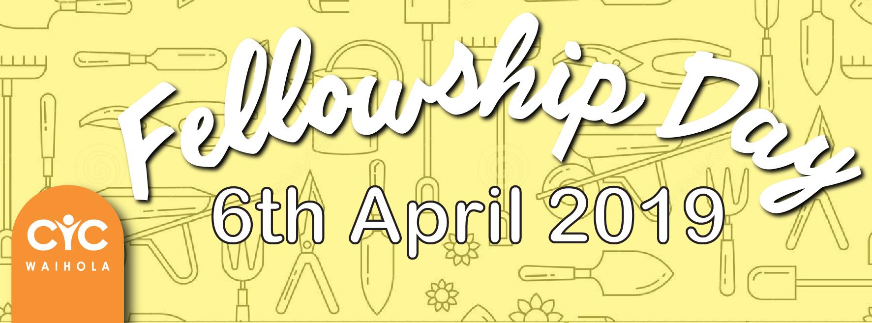 Fellowship Day – 6th April 2019